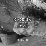 Cadenza Podcast | 111 - SIS (Source)