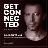 Get Connected with Mladen Tomic - 066 - All Night Long at Trezor, Sarajevo - part 1