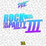 Dixie - ROCK THE FKN PARTY III (Summer Mix 2016)