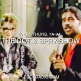 The Dot & Spry Show Episode 4