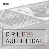 CRL b2b AULLITHICAL - #001 - 2hr mix