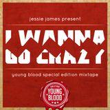 I Wanna Go Crazy Mixtape