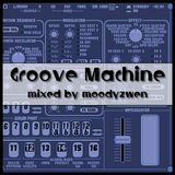 Groove Machine - mixed by moodyzwen