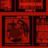SOUNDTRACK SOUL EPISODE 10 DJ JONNY TRUNK's exclusive Library Music mix