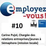 Employez-vous #10: Carine Pujol,Chargée des relations entreprises à Sémaphore nous explique son rôle