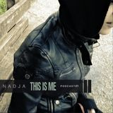 This Is Me Podcast #1 by Nadja