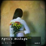 April's Mixtape (week 2) *2014