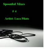 Spoonfed Mixes // #4 // Luca Pilato