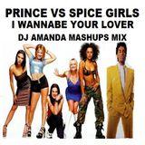 PRINCE VS SPICE GIRLS - I WANNABE YOUR LOVER [DJ AMANDA MASHUPS MIX]