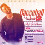 Dancehall Madness 12 {Rated 21 & Above}-VSPICEKENYA
