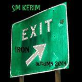 SM KERIM - IRON EXIT (Autumn 2014)