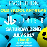 Old Skool Anthems Live @ Evolution 22.07.17 Mixed By Jamie B