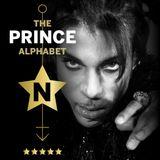 The Prince Alphabet: N