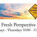 Fresh Perspective 2 19 19