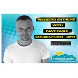 Weekend Anthems with Dave Eagle on Harbour Radio - Saturday 1st October 2016