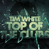 Tim White - Top of The Clubs #2 (House, Electro & Charts-Bombs - June 2012)