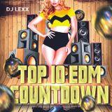 Top 10 Edm Countdown with Freestyle Chulo & DJ Lexx  1-17-17