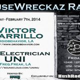 HouseWreckaz Radio Episode#112 Viktor Carrillo and UNI the Electrician