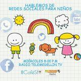 Programa 032 - Niños y Redes Sociales - #CaféSM Radio por Telemedellín Radio