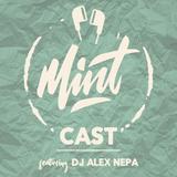 Mintcast Episode 4 - DJ Alex Nepa (Explicit)