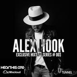 ALEX HOOK - EXCLUSIVE MIXTAPE SERIES #003 - TUNNEL FM