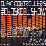 DJ Fat Controller's #OldSkool Show on Dream FM (#28) 14th October 2014