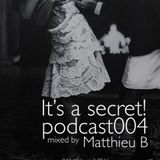 podcast004 mixed by Matthieu B (Plastic City)