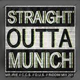 Reggae / MR. IRIE -C.C.S. - D.U.S. - STRAIGHT OUTTA MUC - 2017