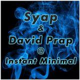 Syap & David Prap @ INSTANT MINIMAL