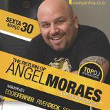 The Return of Angel Moraes...