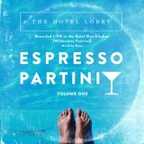 Espresso Partini Vol1 - Recorded LIVE at Wilderness in The Ketel One Kitchen - [Mixed by Mano]