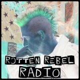 Rotten Rebel Radio Ep.70 - 1.24.2017