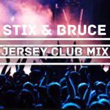 DJ STIX & DJ BRUCE BROWN-JERSEY CLUB MIX