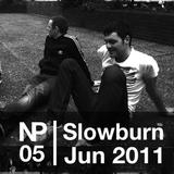 NP 05 Slowburn (Jun 2011)