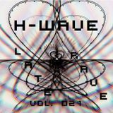 H-Wave Late Rave Vol. 021