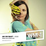 WMN! Exclusive mix by ★An On Bast★ Poland