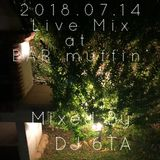 2018.07.14 Live Mix at BAR muffin' Mixed By DJ 6TA