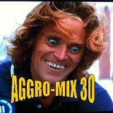 Aggro-Mix 30: Industrial, Power Noise, Dark Electro, Harsh EBM, Rhythmic Noise, Aggrotech, Cyber