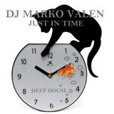 DJ MARKO VALEN - DEEP HOUSE - JUST IN TIME - BACK TO BACK RADIO