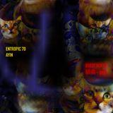 """Entropic 70 - """"Ayin"""" (guest mix by  語義 - gogi)"""