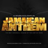 JAMAICAN ANTHEM Feat Dj Shaylan - 2017