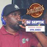 SlowBounce Radio #334 with Dj Septik + Guest: Epik Jones - Dancehall, Tropical Bass