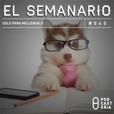 """Semanario No. 40 - """"Sólo Para Millenials"""". Gabino Cué, Roberto Aguirre, Chicago Cubs, Facebook."""