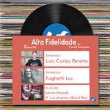 Alta Fidelidade | 30.04.2015 | Entrevista com Luiz Carlos Peretto