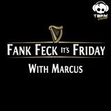 Fank Feck It's Friday - TBFM Online - 21-08-15