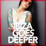 IBIZA GOES DEEPER (ibiza summer tunes 2016)