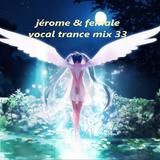 Jérome & Female Vocal Trance Mix 33