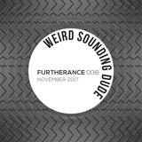 Weird Sounding Dude - Furtherance 008 (November 2017)