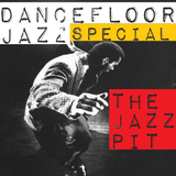 The Jazz Pit Vol.6  : Dancefloor jazz Special