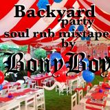 Welcome to my Backyard Party pt 1 soul r'n'b mixtape by McBonyboy